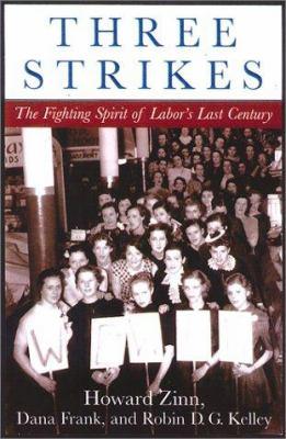 Hardcover Three Strikes : Miners, Musicians, Salesgirls, and the Fighting Spirit of Labor's Last Century Book