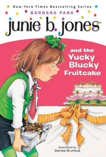 Junie B. Jones and the Yucky Blucky Fruitcake - Book #5 of the Junie B. Jones