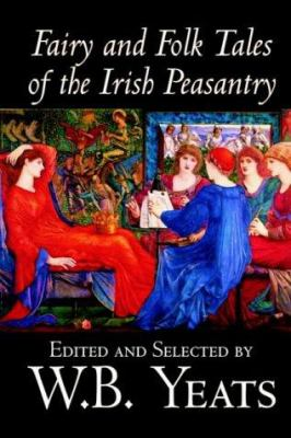 Fairy and Folk Tales of the Irish Peasantry by ... 0809564904 Book Cover