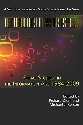 Technology in Retrospect : Social Studies Place in the Information Age, 1984-2009 - Richard A. Diem; Michael J. Berson