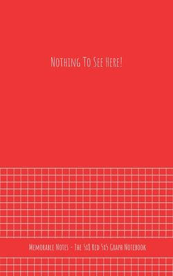 Paperback The 5x8 Red 5x5 Graph Notebook - Nothing to See Here! : Just My Awesomeness! Book