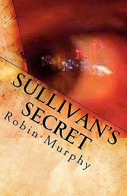 Sullivan's Secret - Robin Murphy