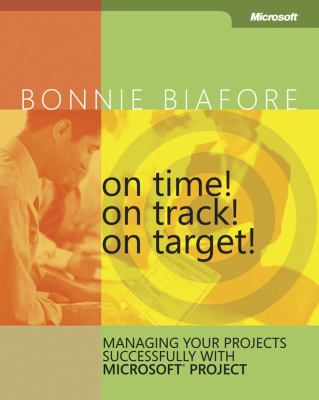 On Time On Track On Target Managing Book By Bonnie Biafore
