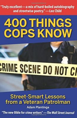 Paperback 400 Things Cops Know : Street-Smart Lessons from a Veteran Patrolman Book