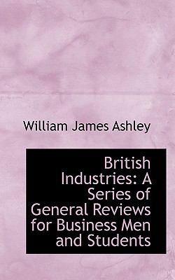 Paperback British Industries : A Series of General Reviews for Business Men and Students Book