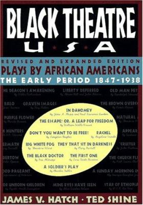 Black Theatre USA Revised and Expanded Edition, Vol. 1 : Plays by African Americans from 1847 to Today - Ted Shine