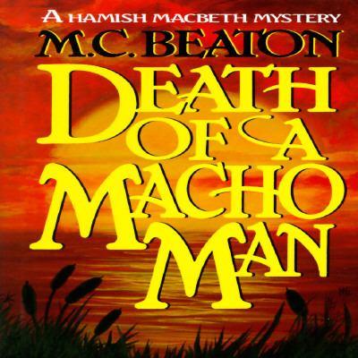 Death of a Macho Man (Hamish Macbeth Mysteries,... 0892965312 Book Cover