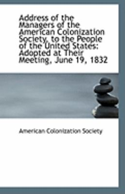 Paperback Address of the Managers of the American Colonization Society, to the People of the United States : Ad Book