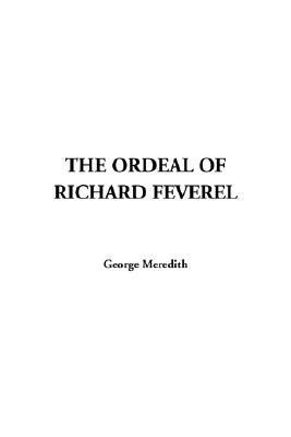 The Ordeal of Richard Feverel - Meredith, George