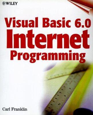 Visual Basic 6 0 Internet Programming    book by Carl Franklin