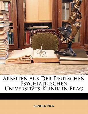 Paperback Arbeiten Aus der Deutschen Psychiatrischen Universit?ts-Klinik in Prag Book