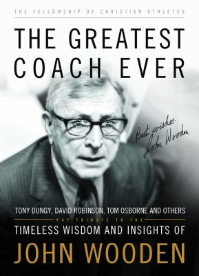 The Greatest Coach Ever Timeless Wisdom And Insights Of John Wooden
