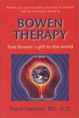 8023917889 - Navratil, Frank: Bowen Therapy: Tom Bowen's Gift to the World - Kniha