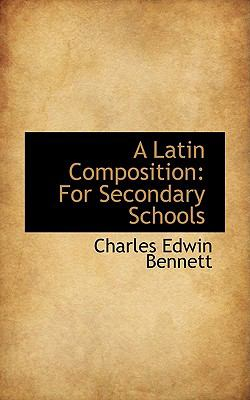 Paperback A Latin Composition : For Secondary Schools Book