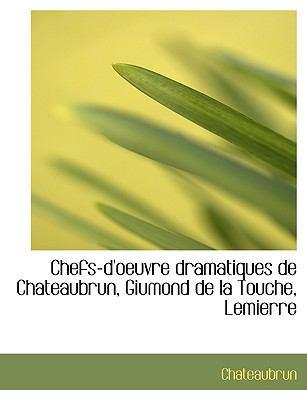 Paperback Chefs-D'Oeuvre Dramatiques de Chateaubrun, Giumond de la Touche, Lemierre Book