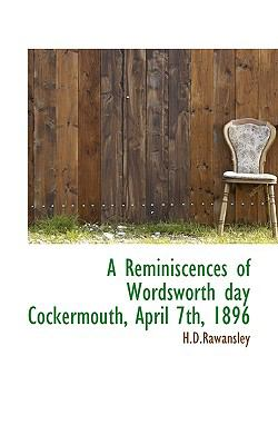 Paperback A Reminiscences of Wordsworth Day Cockermouth, April 7th 1896 Book
