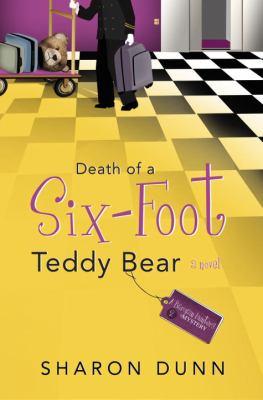 Death of a Six-Foot Teddy Bear - Sharon Dunn