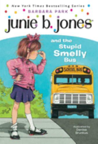 Junie B. Jones and the Stupid Smelly Bus - Book #1 of the Junie B. Jones