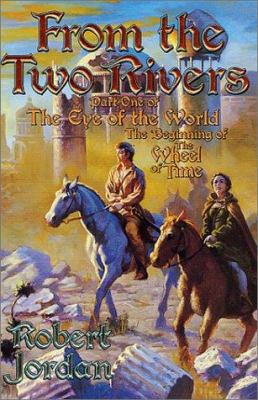 From the Two Rivers: The Eye of the World, Part 1 - Book  of the Wheel of Time