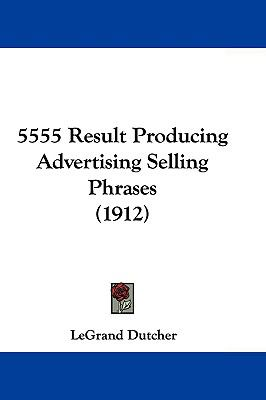 Hardcover 5555 Result Producing Advertising Selling Phrases Book
