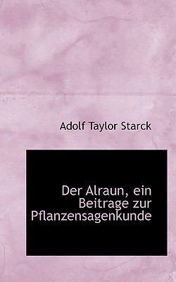 Paperback Der Alraun, ein Beitrage Zur Pflanzensagenkunde Book