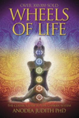 Paperback Wheels of Life : A User's Guide to the Chakra System Book