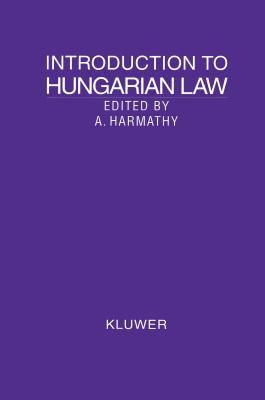 Introduction to Hungarian Law - Tugrul Ansay; Attila Harmathy
