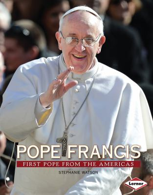 Pope Francis: First Pope from the Americas - Book  of the Gateway Biographies