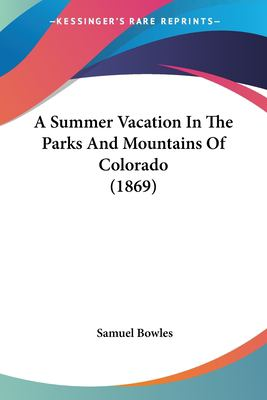 Paperback A Summer Vacation in the Parks and Mountains of Colorado Book