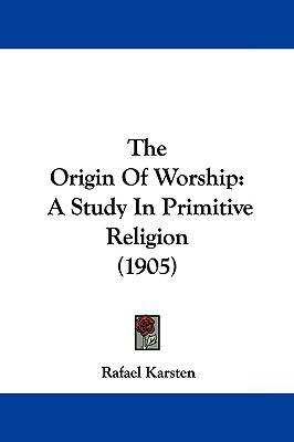 Hardcover The Origin of Worship : A Study in Primitive Religion (1905) Book