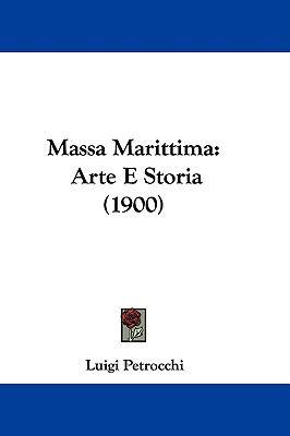 Hardcover Massa Marittim : Arte E Storia (1900) Book