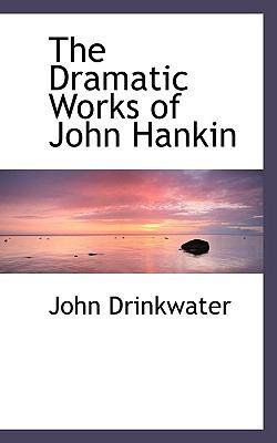 Paperback The Dramatic Works of John Hankin Book