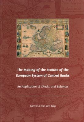 Making Of The Statute Of The European System Of Central Bank - Van Den Berg, Carel C.A.