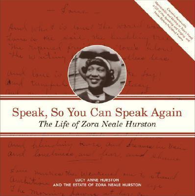 Speak, So You Can Speak Again : The Life of Zora Neale Hurston - Lucy Hurston