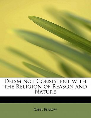 Paperback Deism Not Consistent with the Religion of Reason and Nature Book