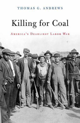 Paperback Killing for Coal : America's Deadliest Labor War Book