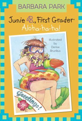 Junie B., First Grader: Aloha-ha-ha! - Book #26 of the Junie B. Jones