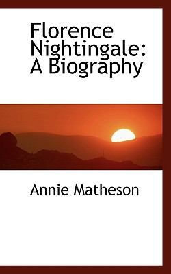 Florence Nightingale: A Biography - Matheson, Annie