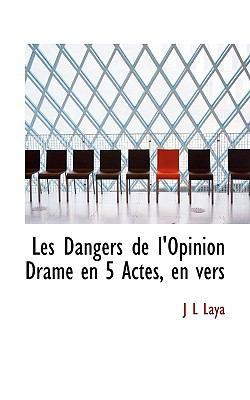 Paperback Les Dangers de L'Opinion Drame en 5 Actes, en Vers Book
