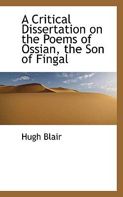 Paperback A Critical Dissertation on the Poems of Ossian, the Son of Fingal Book