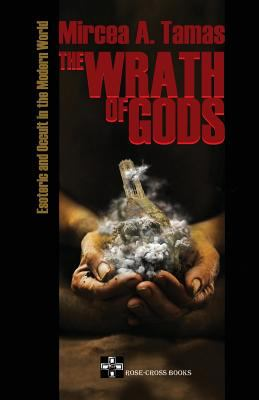 The Wrath Of Gods: Esoteric And Occult    book by Mircea a  Tamas