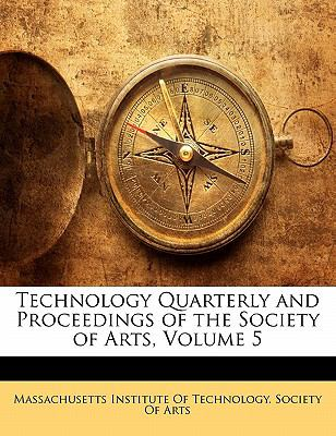 Paperback Technology Quarterly and Proceedings of the Society of Arts Book