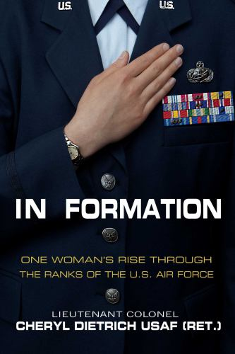 Hardcover In Formation : One Woman's Rise Through the Ranks of the U. S. Air Force Book