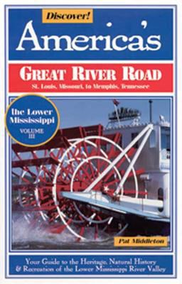 Discover! America's Great River Road Vol. 3 : The Lower Mississippi - Pat Middleton