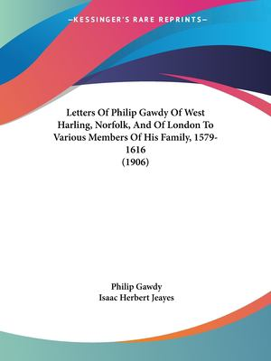 Paperback Letters of Philip Gawdy of West Harling, Norfolk, and of London to Various Members of His Family, 1579-1616 Book