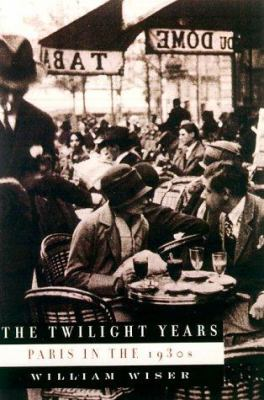 The Twilight Years: Paris in the 1930's