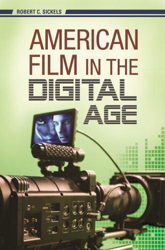 American Film in the Digital Age - Robert C. Sickels