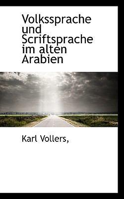 Paperback Volkssprache und Scriftsprache Im Alten Arabien Book