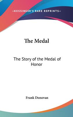 Hardcover The Medal : The Story of the Medal of Honor Book