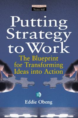 Putting strategy to work the blueprint book by eddie obeng solving unique problems implementing strategy through projects malvernweather Gallery